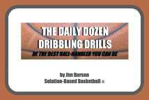 Coaching Resources: Daily Dozen Dribbling Drills by Coach Jim Burson, Solution-Based Basketball