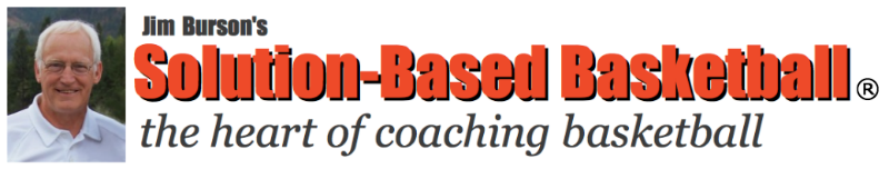 Jim Burson's Solution-Based Basketball: the heart of coaching basketball
