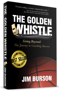 """The Golden Whistle"" by Jim Burson - Solution-Based Basketball® www.jimburson.com"